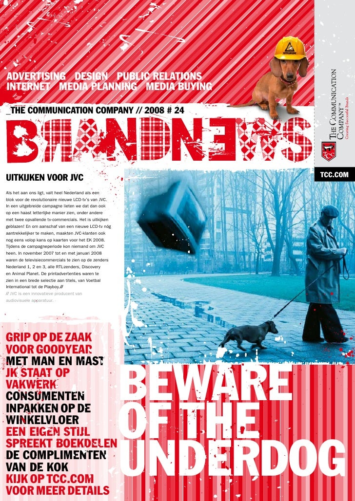ADVERTISING DESIGN PUBLIC RELATIONSINTERNET MEDIA PLANNING MEDIA BUYING_THE COMMUNICATION COMPANY // 2008 # 24UITKIJKEN VO...