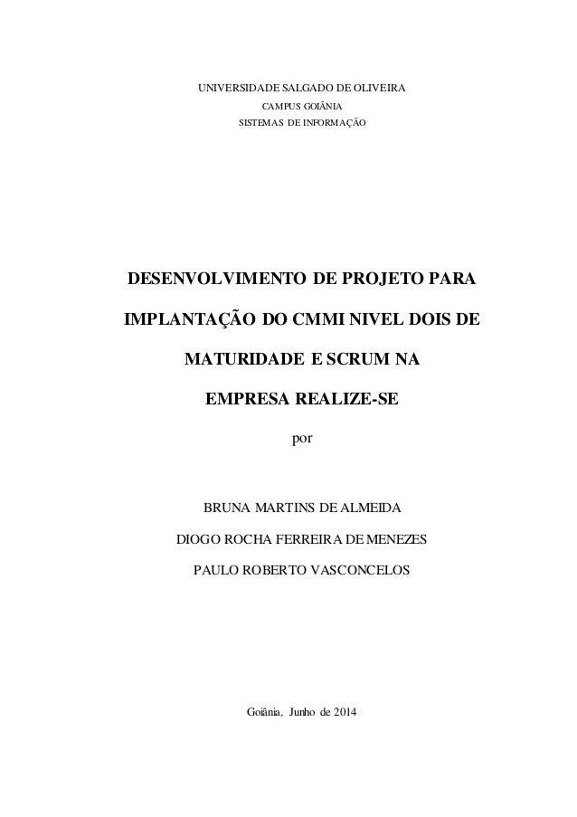 UNIVERSIDADE SALGADO DE OLIVEIRA CAMPUS GOIÂNIA SISTEMAS DE INFORMAÇÃO DESENVOLVIMENTO DE PROJETO PARA IMPLANTAÇÃO DO CMMI...