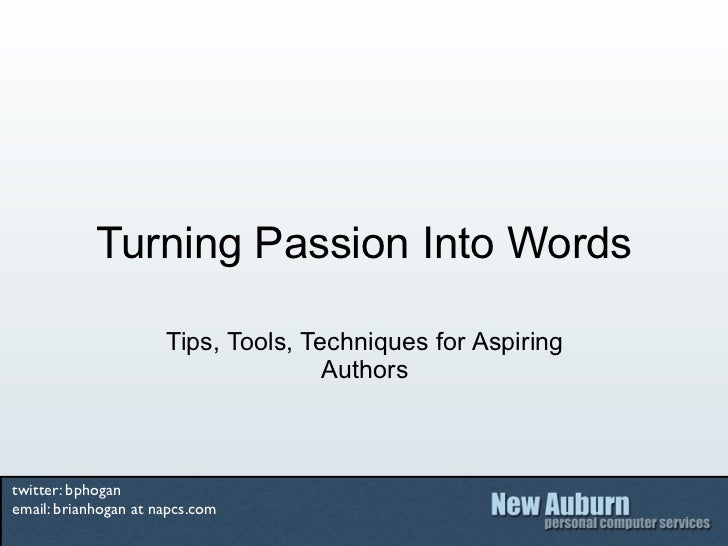 Turning Passion Into Words                      Tips, Tools, Techniques for Aspiring                                     A...