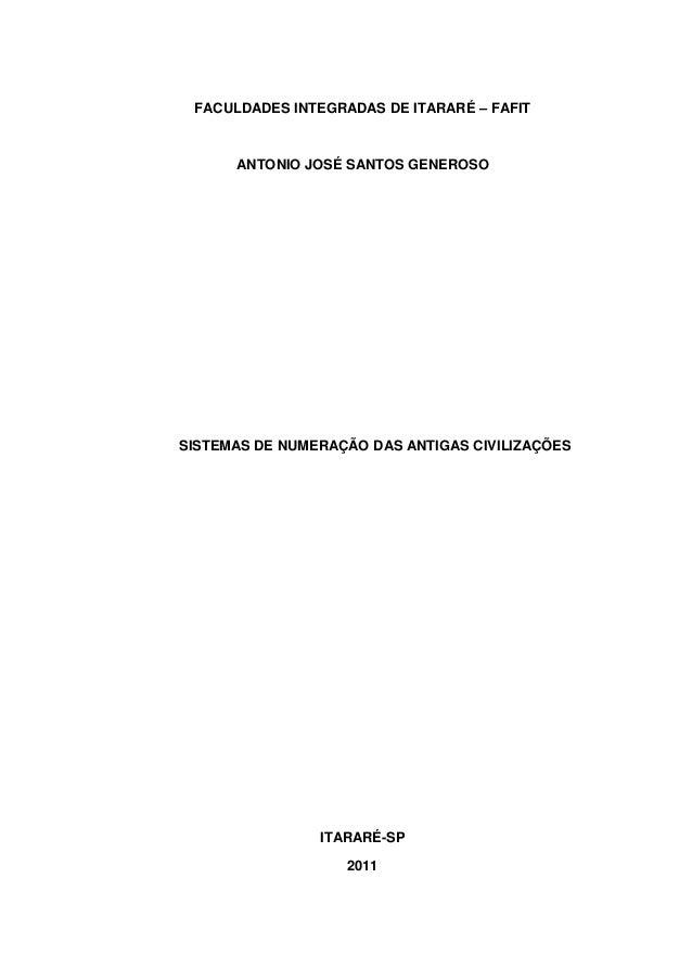 0  FACULDADES INTEGRADAS DE ITARARÉ – FAFIT  ANTONIO JOSÉ SANTOS GENEROSO  SISTEMAS DE NUMERAÇÃO DAS ANTIGAS CIVILIZAÇÕES ...