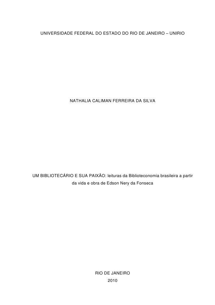 UNIVERSIDADE FEDERAL DO ESTADO DO RIO DE JANEIRO – UNIRIO                       NATHALIA CALIMAN FERREIRA DA SILVA     UM ...