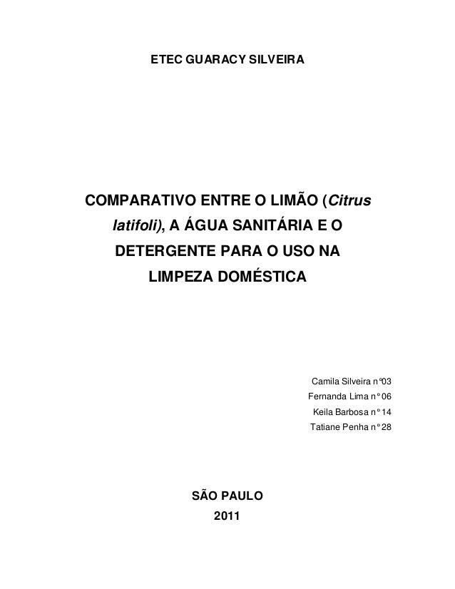 ETEC GUARACY SILVEIRACOMPARATIVO ENTRE O LIMÃO (Citrus   latifoli), A ÁGUA SANITÁRIA E O   DETERGENTE PARA O USO NA       ...