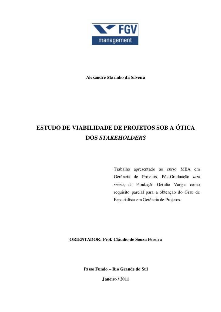 Alexandre Marinho da SilveiraESTUDO DE VIABILIDADE DE PROJETOS SOB A ÓTICA                DOS STAKEHOLDERS                ...