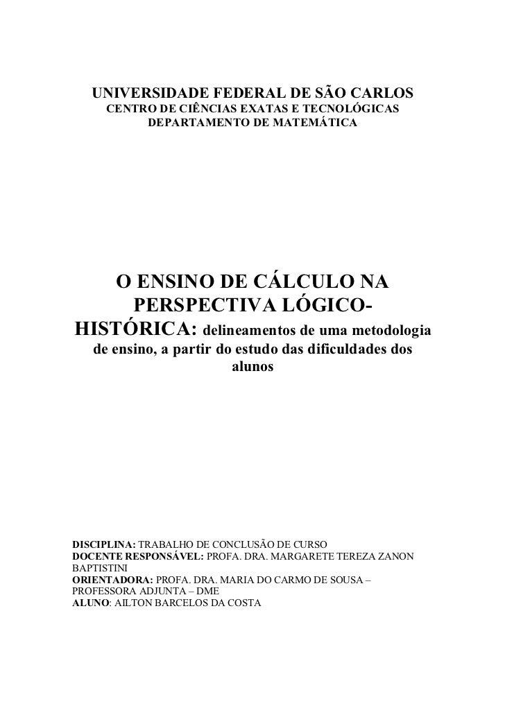 UNIVERSIDADE FEDERAL DE SÃO CARLOS     CENTRO DE CIÊNCIAS EXATAS E TECNOLÓGICAS          DEPARTAMENTO DE MATEMÁTICA   O EN...