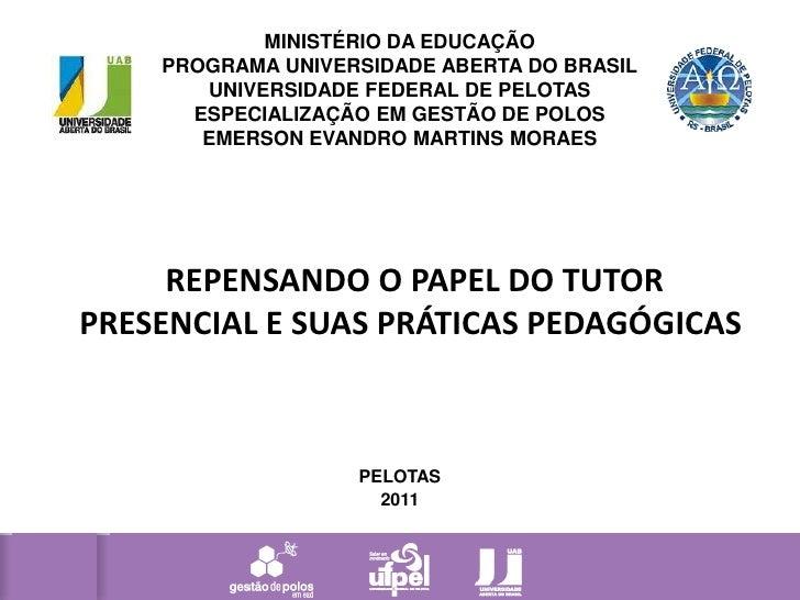 MINISTÉRIO DA EDUCAÇÃO<br />PROGRAMA UNIVERSIDADE ABERTA DO BRASIL<br />UNIVERSIDADE FEDERAL DE PELOTAS<br />ESPECIALIZAÇÃ...