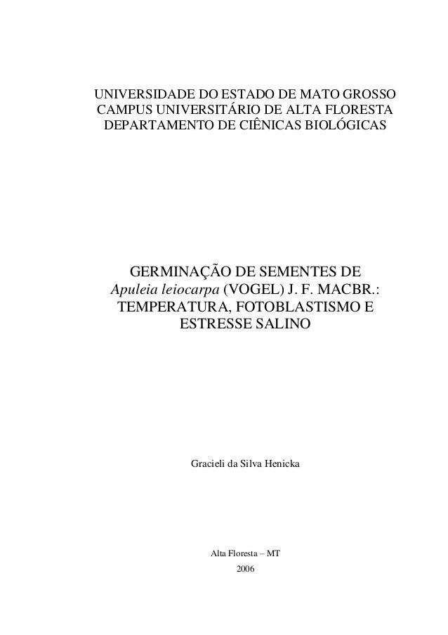 UNIVERSIDADE DO ESTADO DE MATO GROSSOCAMPUS UNIVERSITÁRIO DE ALTA FLORESTADEPARTAMENTO DE CIÊNICAS BIOLÓGICASGERMINAÇÃO DE...