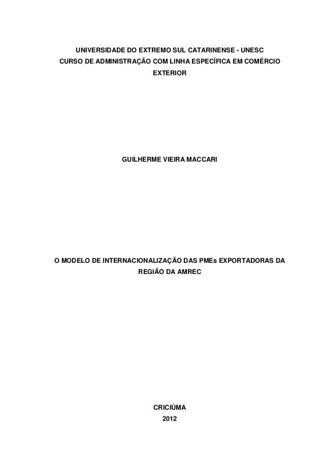 UNIVERSIDADE DO EXTREMO SUL CATARINENSE - UNESC CURSO DE ADMINISTRAÇÃO COM LINHA ESPECÍFICA EM COMÉRCIO EXTERIOR GUILHERME...