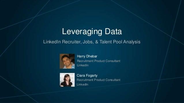 Leveraging Data in EMEA: LinkedIn Recruiter, Jobs, & Talent Pool Analysis | Talent Connect London 2013