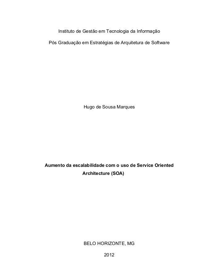 Instituto de Gestão em Tecnologia da InformaçãoPós Graduação em Estratégias de Arquitetura de SoftwareHugo de Sousa Marque...
