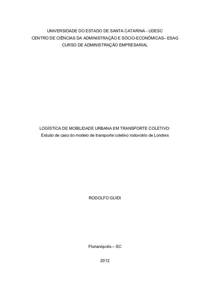 UNIVERSIDADE DO ESTADO DE SANTA CATARINA - UDESC CENTRO DE CIÊNCIAS DA ADMINISTRAÇÃO E SÓCIO-ECONÔMICAS– ESAG CURSO DE ADM...