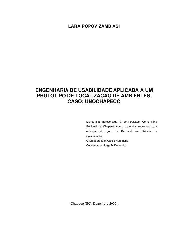 LARA POPOV ZAMBIASI     ENGENHARIA DE USABILIDADE APLICADA A UM PROTÓTIPO DE LOCALIZAÇÃO DE AMBIENTES.           CASO: UNO...