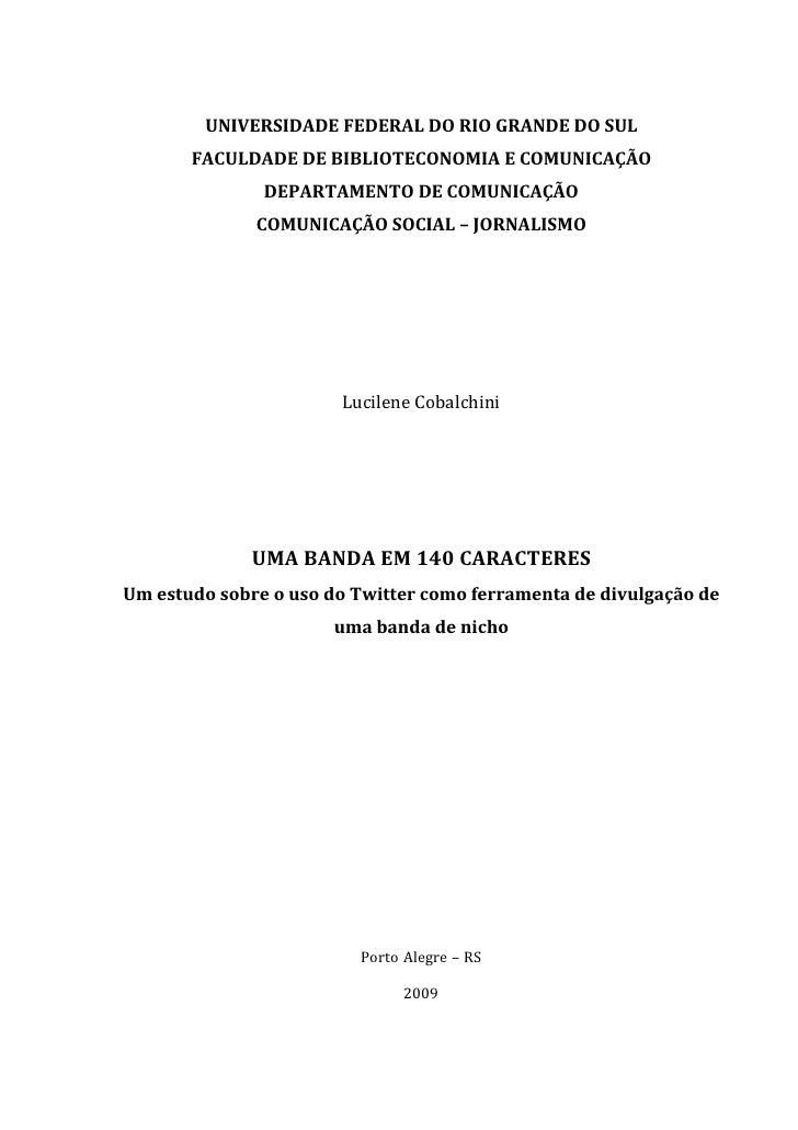 UNIVERSIDADE FEDERAL DO RIO GRANDE DO SUL        FACULDADE DE BIBLIOTECONOMIA E COMUNICAÇÃO                DEPARTAMENTO DE...