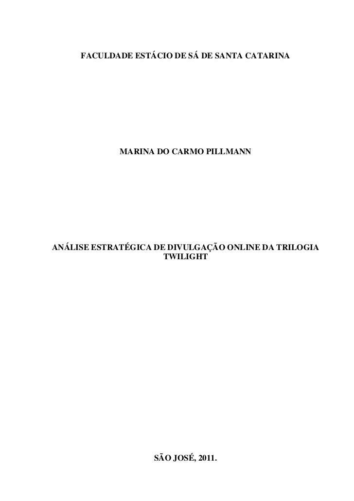 FACULDADE ESTÁCIO DE SÁ DE SANTA CATARINA             MARINA DO CARMO PILLMANNANÁLISE ESTRATÉGICA DE DIVULGAÇÃO ONLINE DA ...