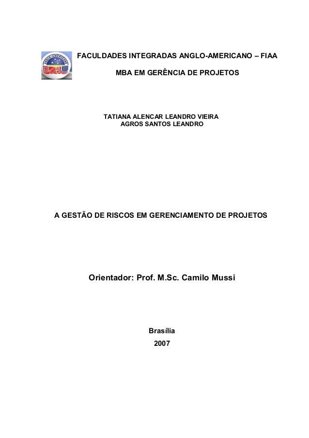 FACULDADES INTEGRADAS ANGLO-AMERICANO – FIAA             MBA EM GERÊNCIA DE PROJETOS          TATIANA ALENCAR LEANDRO VIEI...