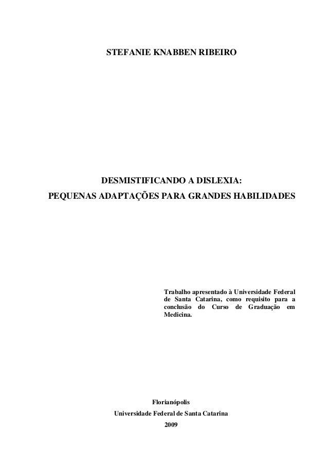 i STEFANIE KNABBEN RIBEIRO FALSA FOLHA DE ROSTO DESMISTIFICANDO A DISLEXIA: PEQUENAS ADAPTAÇÕES PARA GRANDES HABILIDADES T...