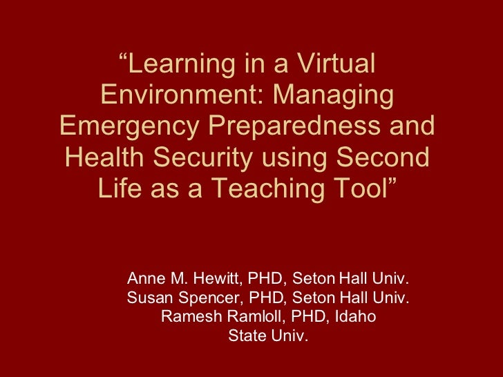 """"""" Learning in a Virtual Environment: Managing Emergency Preparedness and Health Security using Second Life as a Teaching T..."""
