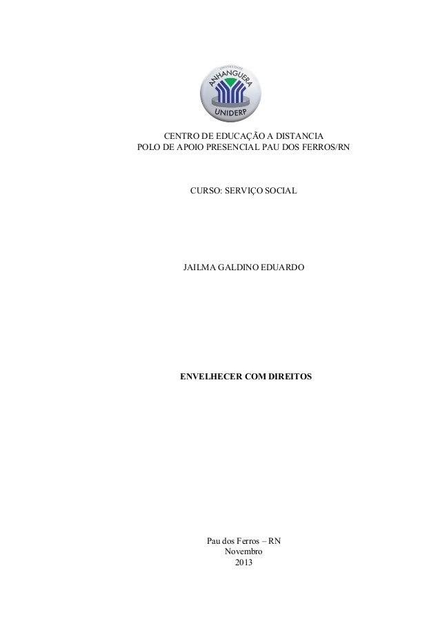 CENTRO DE EDUCAÇÃO A DISTANCIA POLO DE APOIO PRESENCIAL PAU DOS FERROS/RN  CURSO: SERVIÇO SOCIAL  JAILMA GALDINO EDUARDO  ...