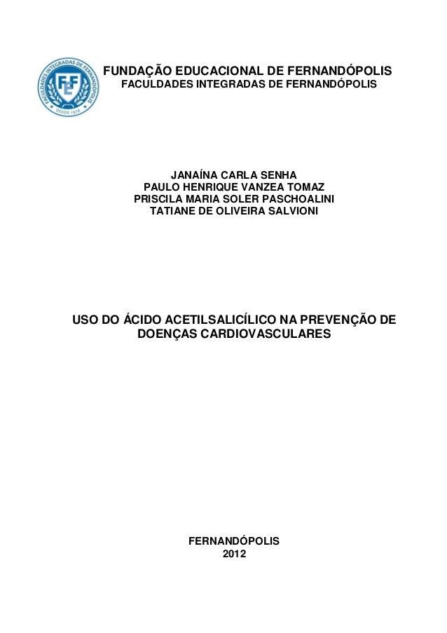 FUNDAÇÃO EDUCACIONAL DE FERNANDÓPOLIS FACULDADES INTEGRADAS DE FERNANDÓPOLIS JANAÍNA CARLA SENHA PAULO HENRIQUE VANZEA TOM...