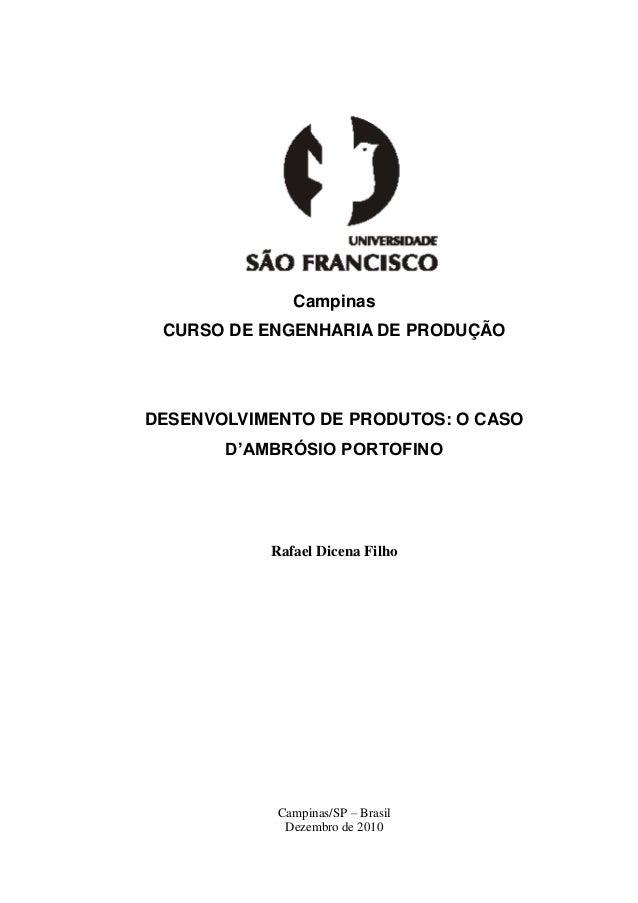 Campinas CURSO DE ENGENHARIA DE PRODUÇÃO DESENVOLVIMENTO DE PRODUTOS: O CASO D'AMBRÓSIO PORTOFINO Rafael Dicena Filho Camp...