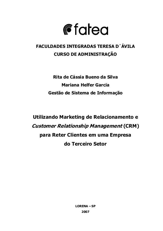 Utilizando Marketing de Relacionamento e Customer Relationship Management (CRM) para Reter Clientes em uma Empresa  do Terceiro Setor