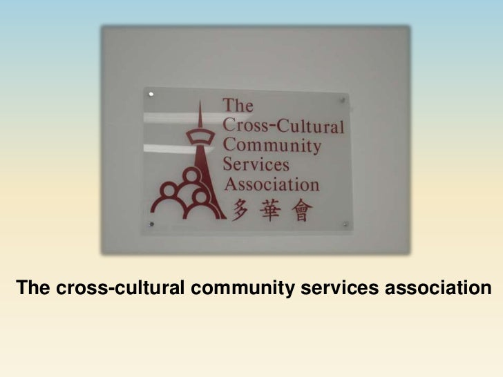 The cross-cultural community services association