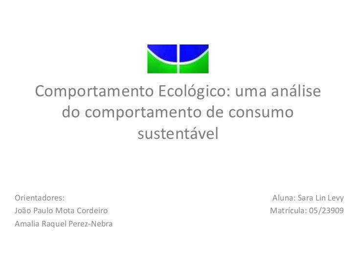 Comportamento Ecológico: uma análise do comportamento de consumo sustentável