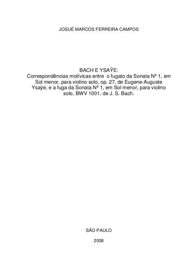 0             JOSUÉ MARCOS FERREIRA CAMPOS                      BACH E YSAŸE:Correspondências motívicas entre o fugato da ...