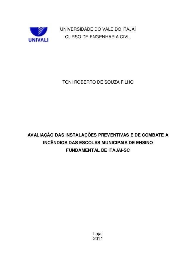 UNIVERSIDADE DO VALE DO ITAJAÍ             CURSO DE ENGENHARIA CIVIL            TONI ROBERTO DE SOUZA FILHOAVALIAÇÃO DAS I...