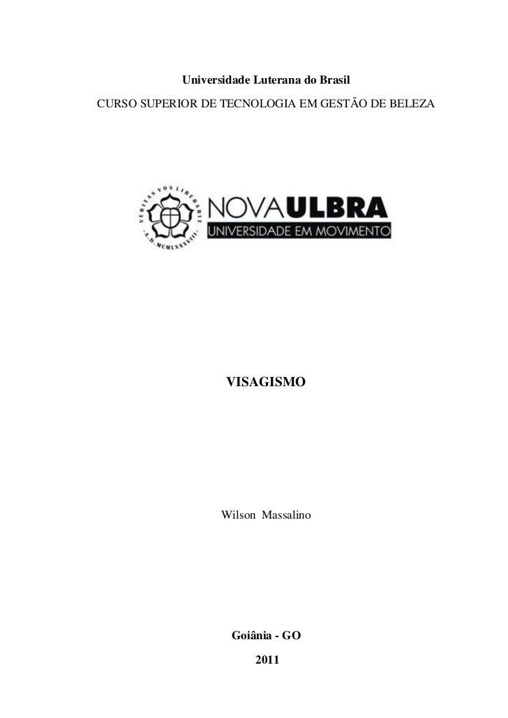 Universidade Luterana do BrasilCURSO SUPERIOR DE TECNOLOGIA EM GESTÃO DE BELEZA                    VISAGISMO              ...