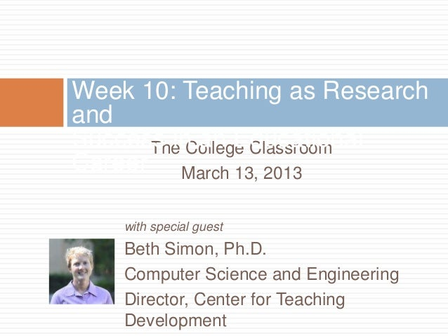 Week 10: Teaching as ResearchandSuccess in an Educational      The College ClassroomCareer March 13, 2013    with special ...