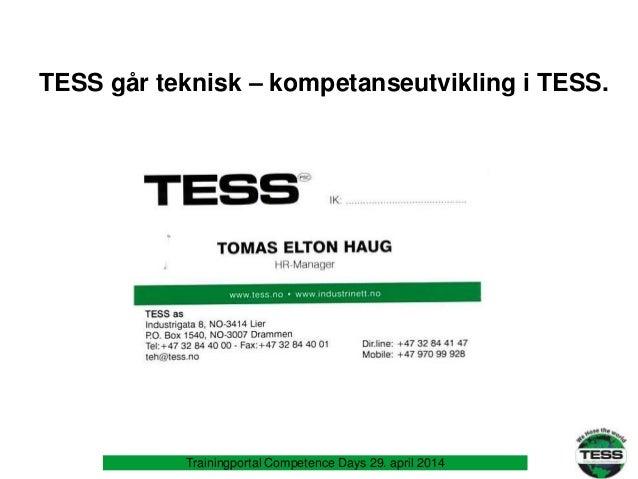 Trainingportal Competence Days 29. april 2014 TESS går teknisk – kompetanseutvikling i TESS.