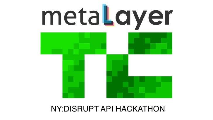 MetaLayer Presentation at TechCrunch Disrupt NY 2012