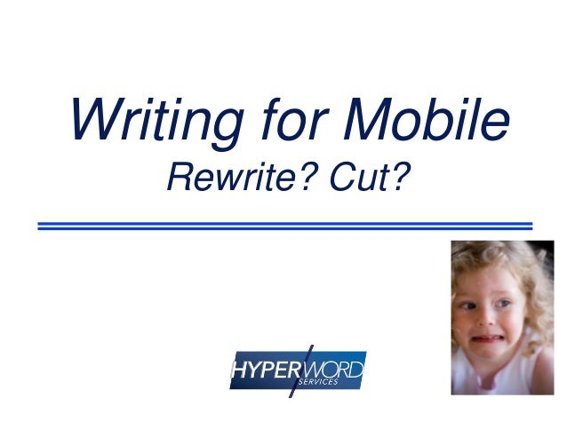 Writing for Mobile Rewrite? Cut?