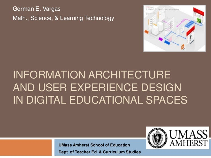 German E. Vargas<br />Math., Science, & Learning Technology<br />Information Architecture and User Experience Design in Di...