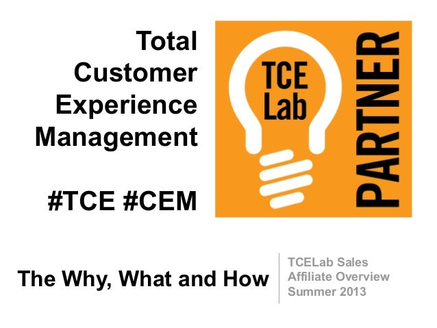 Total Customer Experience Management Overview #TCE #CEM -- The Why, What and How