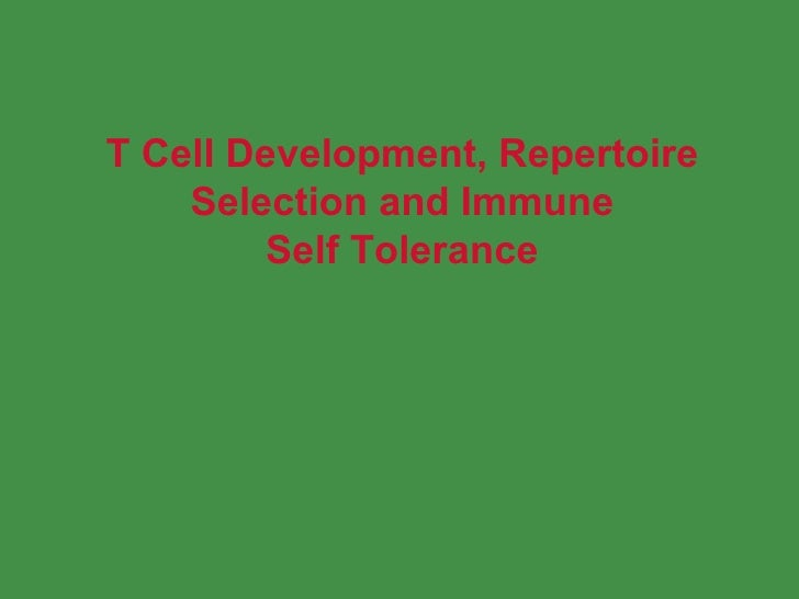 T Cell Development, Repertoire Selection and Immune Self Tolerance