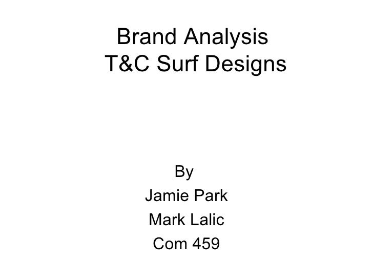 Brand Analysis  T&C Surf Designs By  Jamie Park Mark Lalic Com 459