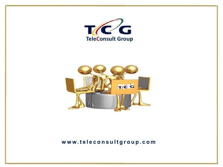 TeleConsult Group     w w w. tel eco n su l tgro u p .co m