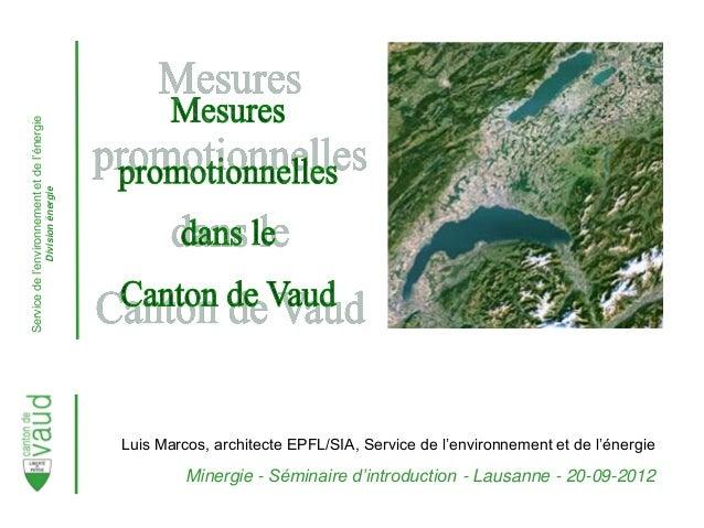 Servicedel'environnementetdel'énergieDivisionénergieLuis Marcos, architecte EPFL/SIA, Service de l'environnement et de l'é...