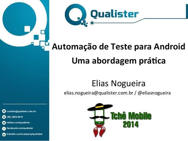 contato@qualister.com.br (48) 3285-5615 twitter.com/qualister facebook.com/qualister linkedin.com/company/qualister Automa...