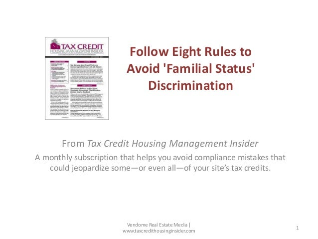 Follow Eight Rules to Avoid 'Familial Status' Discrimination From Tax Credit Housing Management Insider A monthly subscrip...