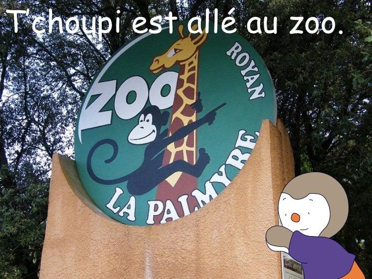 T'choupi est allé au zoo.