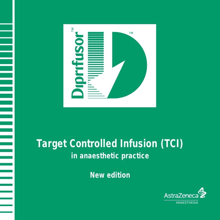 Target Controlled Infusion (TCI)        in anaesthetic practice              New edition                                  ...