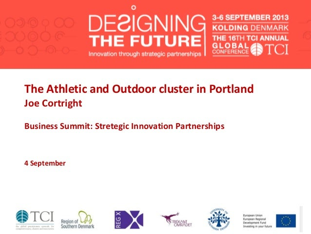 The Athletic and Outdoor cluster in Portland Joe Cortright Business Summit: Stretegic Innovation Partnerships 4 September