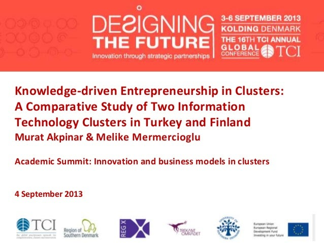 Knowledge-driven Entrepreneurship in Clusters: A Comparative Study of Two Information Technology Clusters in Turkey and Fi...