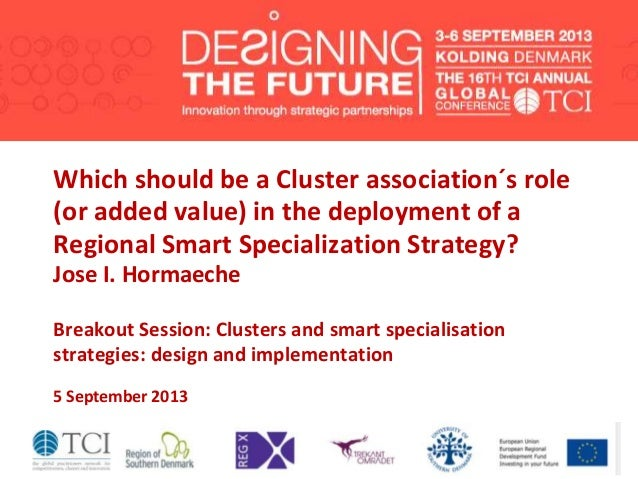 Which should be a Cluster association´s role (or added value) in the deployment of a Regional Smart Specialization Strateg...