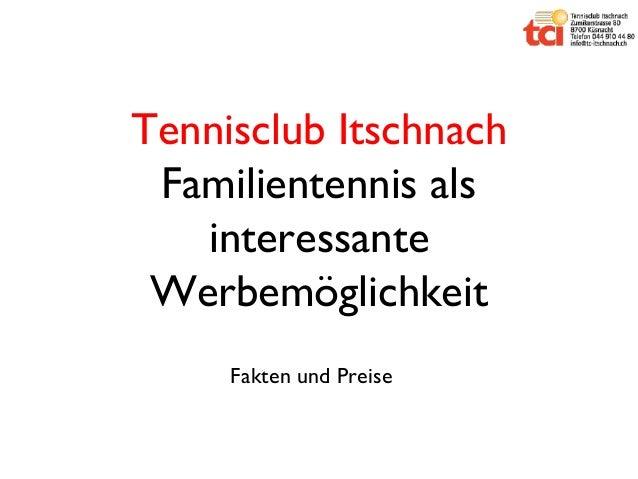 Tennisclub Itschnach Familientennis als interessante Werbemöglichkeit Fakten und Preise