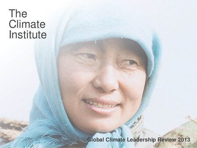 TheClimateInstitute        IN PARTNERSHIP WITH                              Global Climate Leadership Review 2013         ...