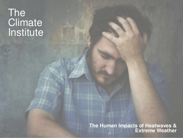 TheClimateInstitute            The Human Impacts of Heatwaves &                            Extreme Weather                ...