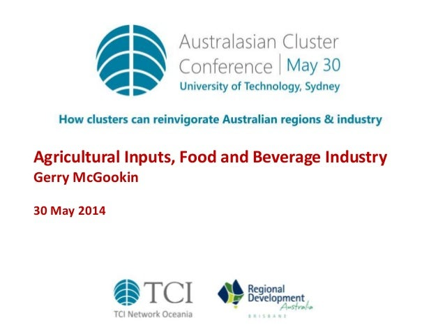 Agricultural Inputs, Food and Beverage Industry Gerry McGookin 30 May 2014
